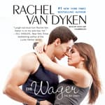 The Wager by  Rachel Van Dyken audiobook