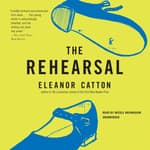 The Rehearsal by  Eleanor Catton audiobook