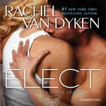 Elect by  Rachel Van Dyken audiobook