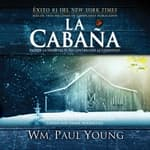 La Cabaña by  William Paul Young audiobook