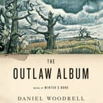 The Outlaw Album by  Daniel Woodrell audiobook