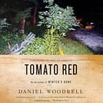 Tomato Red by  Daniel Woodrell audiobook