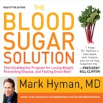 The Blood Sugar Solution by  Mark Hyman MD audiobook