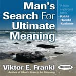 Man's Search for Ultimate Meaning by  Viktor E. Frankl audiobook