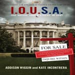I.O.U.S.A by  Addison Wiggin audiobook