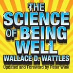 The Science Being Well by  Wallace D. Wattles audiobook