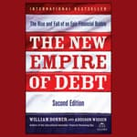 The New Empire of Debt by  Addison Wiggin audiobook