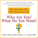 Who Are You? What Do You Want? by  Mick Ukleja PhD audiobook