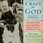 Crazy for God by  Frank Schaeffer audiobook