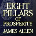 Eight Pillars Prosperity by  James Allen audiobook
