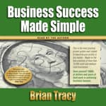 Business Success Made Simple by  Brian Tracy audiobook