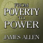 From Poverty to Power by  James Allen audiobook