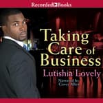 Taking Care of Business by  Lutishia Lovely audiobook