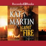 Against the Fire by  Kat Martin audiobook