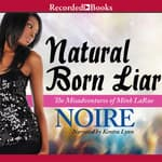 Natural Born Liar by  Noire audiobook
