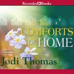 The Comforts of Home by  Jodi Thomas audiobook
