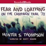 Fear and Loathing on the Campaign Trail '72 by  Hunter S. Thompson audiobook