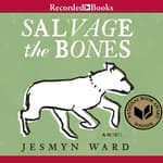 Salvage the Bones by  Jesmyn Ward audiobook