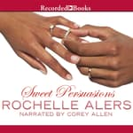 Sweet Persuasions by  Rochelle Alers audiobook