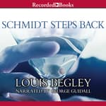 Schmidt Steps Back by  Louis Begley audiobook