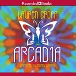 Arcadia by  Lauren Groff audiobook