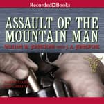 Assault of the Mountain Man by  William W. Johnstone audiobook