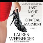 Last Night at Chateau Marmont by  Lauren Weisberger audiobook