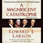 A Magnificent Catastrophe by  Edward J. Larson audiobook