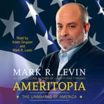Ameritopia by  Mark R. Levin audiobook