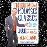 The End of Molasses Classes by  Ron Clark audiobook