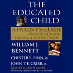 The Educated Child by  Dr. William J. Bennett audiobook