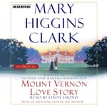 Mount Vernon Love Story by  Mary Higgins Clark audiobook
