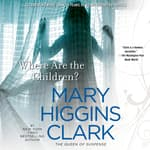 Where Are the Children? by  Mary Higgins Clark audiobook