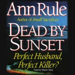 Dead by Sunset by  Ann Rule audiobook