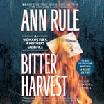 Bitter Harvest by  Ann Rule audiobook