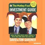 The Motley Fool Investment Guide: Revised Edition by  Tom Gardner audiobook