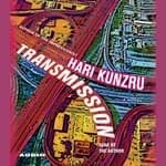 Transmission by  Hari Kunzru audiobook