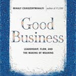 Good Business by  Mihaly Csikszentmihalyi audiobook
