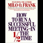 How to Run A Successful Meeting In ½ the Time by  Milo O. Frank audiobook