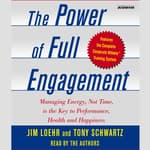 The Power of Full Engagement by  Tony Schwartz audiobook
