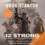 12 Strong by  Doug Stanton audiobook