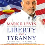 Liberty and Tyranny by  Mark R. Levin audiobook