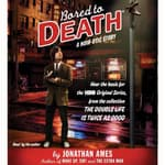 Bored to Death by  Jonathan Ames audiobook