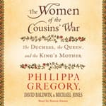 The Women of the Cousins' War by  David Baldwin audiobook