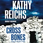 Cross Bones by  Kathy Reichs audiobook