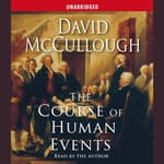 The Course of Human Events by  David McCullough audiobook