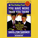 Motley Fool You have More Than You Think by  Tom Gardner audiobook