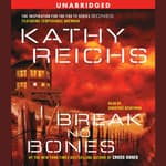Break No Bones by  Kathy Reichs audiobook