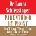 Parenthood by Proxy by  Dr. Laura Schlessinger audiobook