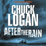 After the Rain by  Chuck Logan audiobook